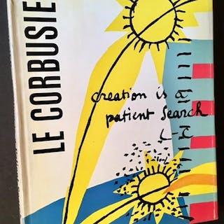 Creation Is a Patient Search Le Corbusier Architecture