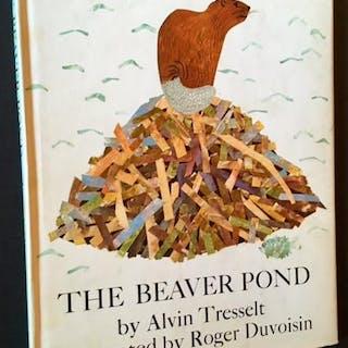 The Beaver Pond (In Dustjacket) Alvin Tresselt (Roger Duvoisin) Childrens