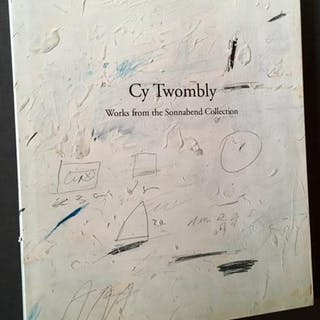 Cy Twombly: Works from the Sonnabend Collection Edited by Kristy Bryce