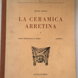 La Ceramica Arretine :Testi e Documenti per lo Studio dell'Antichita 4 Stenico A