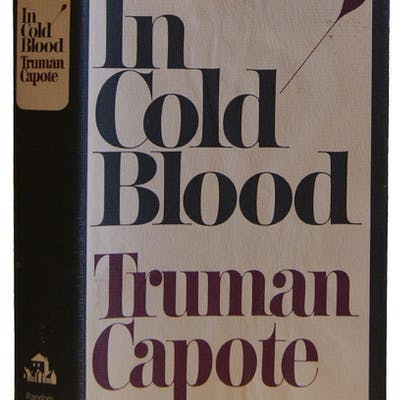 In Cold Blood: A True Account of a Multiple Murder and Its Consequences Capote