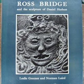 Ross Bridge and the Sculpture of Daniel Herbert. GREENER, Leslie & Norman Laird.