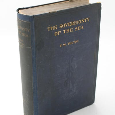 The Sovereignty of the Sea. Fulton, Thomas Wemyss
