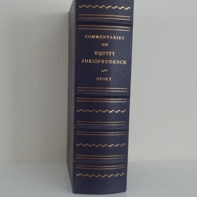 Commentaries on Equity Jurisprudence Mr. Justice Story