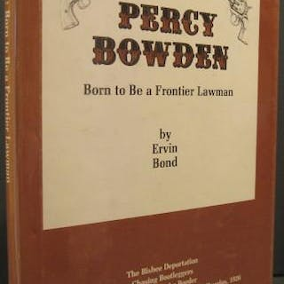 Percy Bowden: Born to Be a Frontier Lawman Bond, Ervin