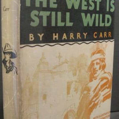 The West Is Still Wild Carr, Harry
