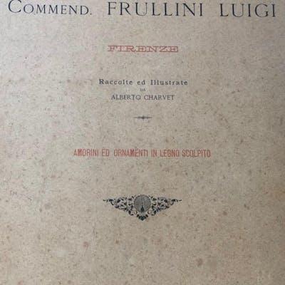 Luigi FRULLINI - Opere raccolte ed illustrate da Alberto Charvet - s.d