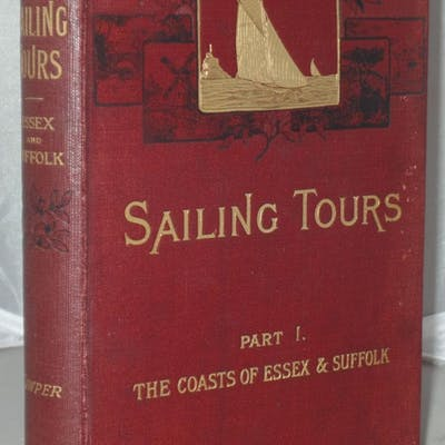 Sailing Tours: The Yachtsman's Guide to the Cruising Waters of the English Coast