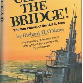 Clear the Bridge! The War Patrols of the U.S.S. Tang O'KANE, Richard H.