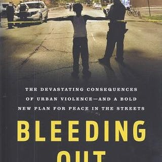 Bleeding Out: The Devastating Consequences of Urban...