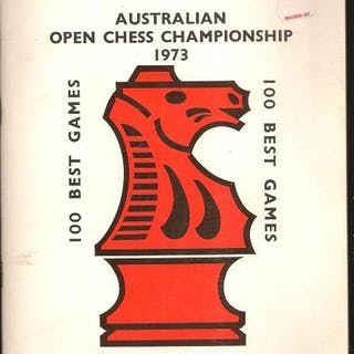 Australian Open Chess Championship 1973: 100 Best Games W MacLean [editor] Chess