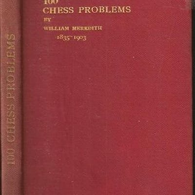 100 Chess Problems by William Meredith 1835-1903 White