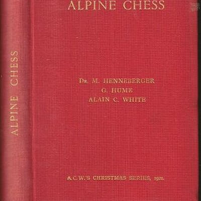 Alpine Chess: A collection of problems by Swiss Composers Henneberger