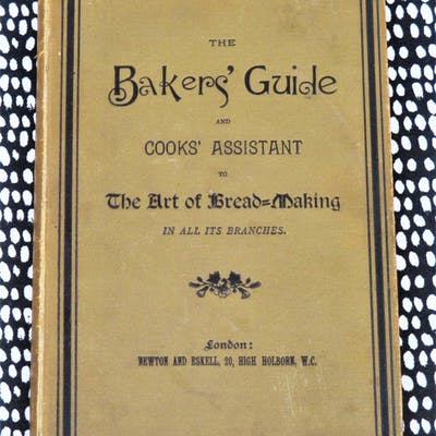 1886 THE ART of BREAD & CAKE BAKING with RECIPES : The...