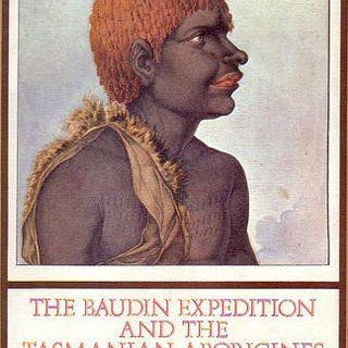 THE BAUDIN EXPEDITION AND THE TASMANIAN ABORIGINES - 1802 PLOMLEY, N. J. B.