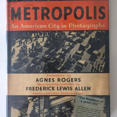 Metropolis: An American City in Photographs Agnes Rogers...