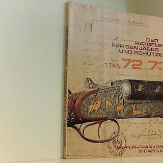 Der Ratgeber für den Jäger und Schützen 1.Teil 1972/73 Waffen-Frankonia