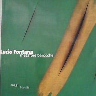 Lucio Fontana : metafore barocche