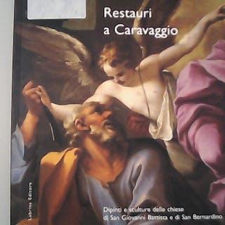 Restauri a Caravaggio : dipinti e sculture delle chiese...