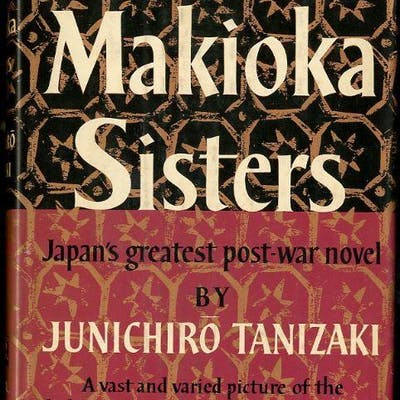 THE MAKIOKA SISTERS JAPN'S GREATEST POST-WAR NOVEL   Literature