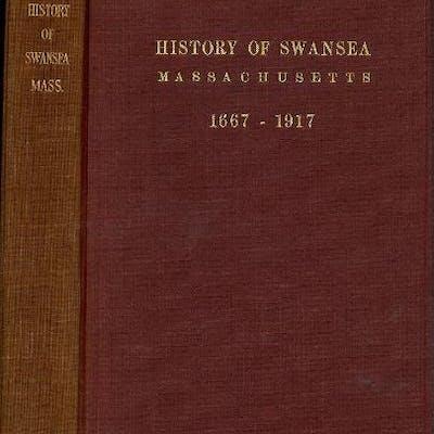 History of Swansea Massachusetts 1667-1917 HC Wright, Otis Olney Local Histories