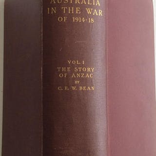 THE STORY OF ANZAC FROM THE OUTBREAK OF WAR TO THE END OF...