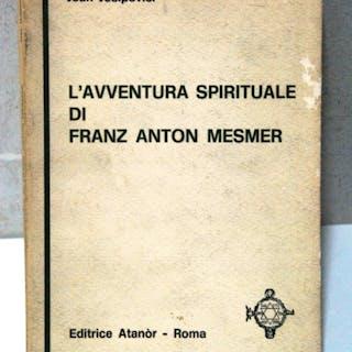 l'avventura spirituale di franz anton mesmer NUOVO jean josipovici