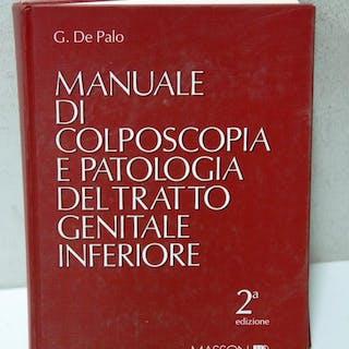 MANUALE DI COLPOSCOPIA E PATOLOGIA DEL TRATTO GENITALE INFERIORE 2 ediz