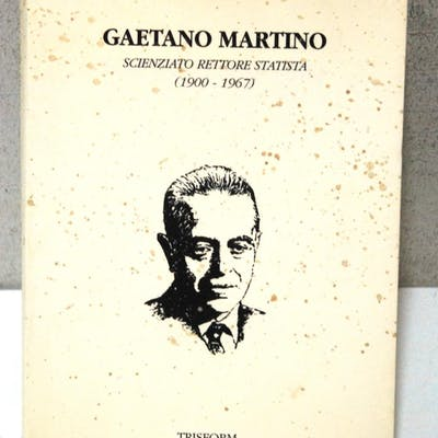 gaetano martino scienziato rettore statista 1900 1967 marcello saija