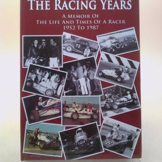 The Racing Years: A Memoir of the Life and Times of a Racer