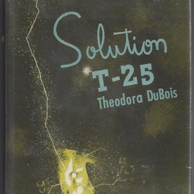 Solution T-25 DuBois, Theodora Science Fiction/Fantasy/Horror