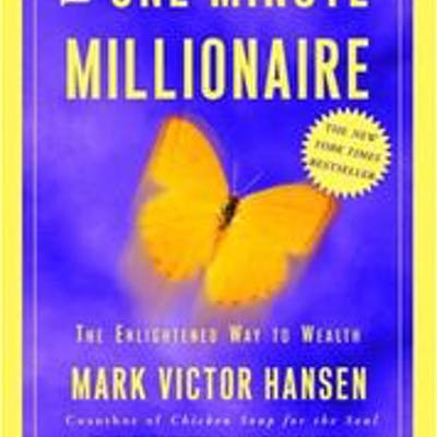 The One Minute Millionaire: The Enlightened Way to Wealth Hansen