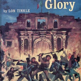 13 DAYS TO GLORY. THE SIEGE OF THE ALAMO. TINKLE, LON.
