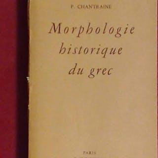 Morphologie historique du Grec. Chantraine, Pierre: Altphilologie