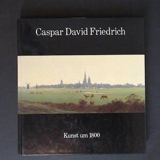 Caspar David Friedrich : 1774 - 1840 ; [Hamburger Kunsthalle