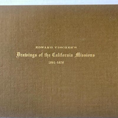An Artist Records the California Missions. FORD, Henry Chapman