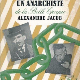 Un anarchiste à la belle époque; Alexandre Jacob SERGNET Alain