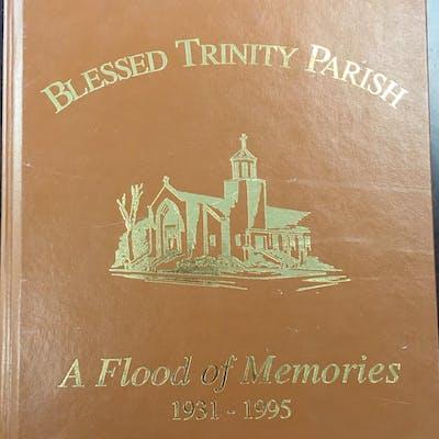 Blessed Trinity Parish: A Flood of Memories