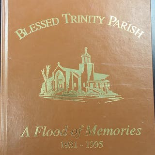 Blessed Trinity Parish: A Flood of Memories