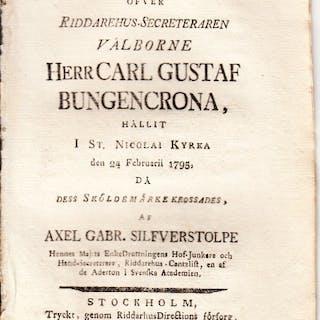Tal öfver riddarehus-secreteraren välborne herr Carl Gustaf Bungencrona