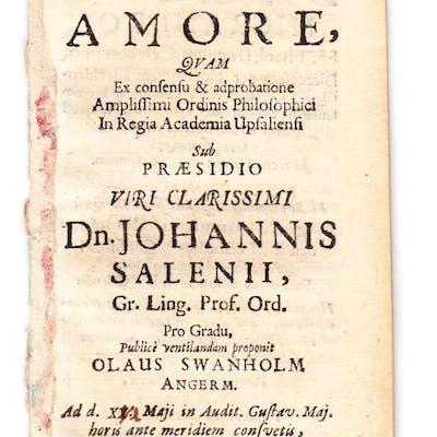 De amore. Diss. SALENIUS, Johannes (pres.) || SVANHOLM, Olaus (resp.)