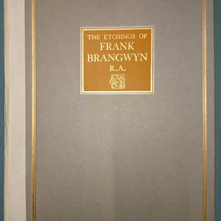 The Etchings Of Frank Brangwyn, R.A. A Catalogue Raisonne Gaunt, W.