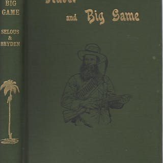 Travel and Big Game Selous, Percy & H. A. Bryden big game hunting