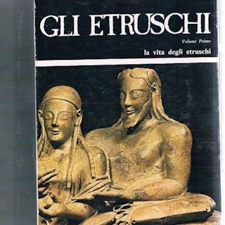 Gli etruschi: la vita degli etruschi; l'atrusco tradotto. Vol. I-II. GATTI Enzo.