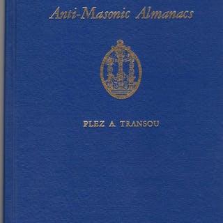 Masonic Almanacs and Anti-Masonic Almanacs: Volume 13 of...