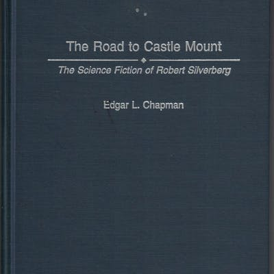 The Road to Castle Mount: The Science Fiction of Robert...