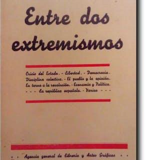 ENTRE DOS EXTREMISMOS. Ideología política (Ensayos) García - Martí, V.