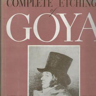 THE COMPLETE ETCHINGS OF GOYA Huxley, Aldous, foreword Art & Design