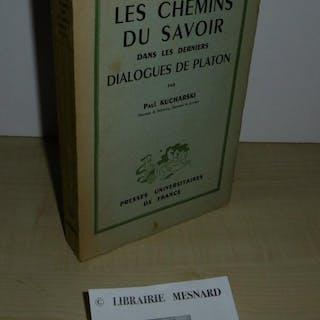 Les chemins du savoir dans les derniers dialogues de Platon