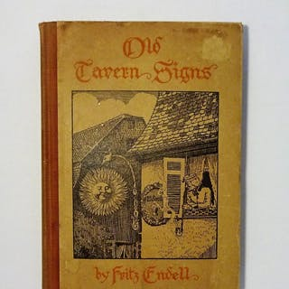 Old Tavern Signs - An Excursion in the History of Hospitality Fritz Endell